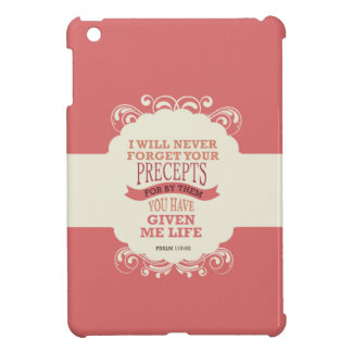Psalm 119:93 I will never forget your precepts . . iPad Mini Covers