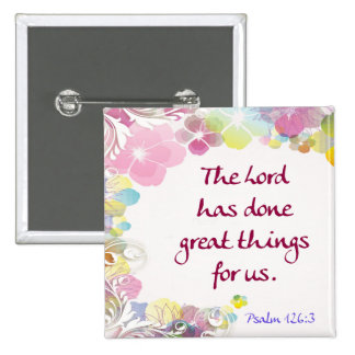 """Psalm 126:3 """"The Lord has done great things . . ."""" 15 Cm Square Badge"""