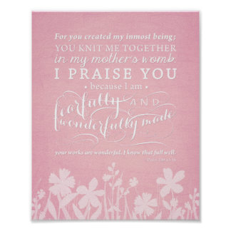 "Psalm 139:13-14 ""Fearfully and Wonderfully Made"" Poster"