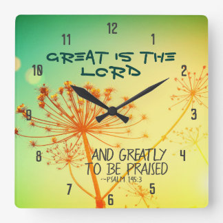 Psalm 145:3 Great is the Lord, Bible Verse Square Wall Clock
