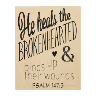 Psalm 147:3 He heals the Brokenhearted Word Art Wood Canvas