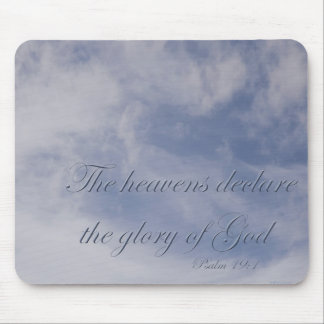 Psalm 19:1 The heavens declare the glory of God Mouse Pads