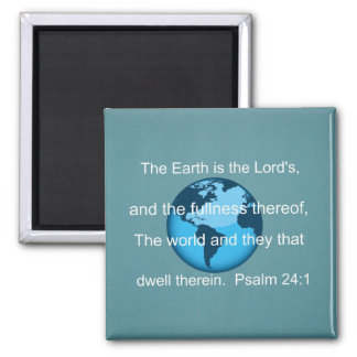 Psalm 24:1 square magnet