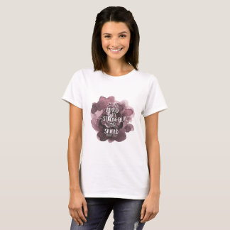 Psalm 28:7 LORD is my STRENGTH and SHIELD T-Shirt