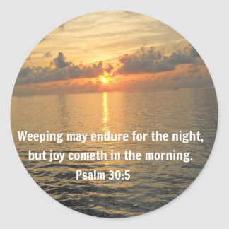 Psalm 30:5 Weeping may endure for a night... Classic Round Sticker