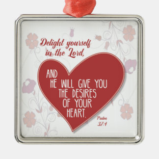 Psalm 37:4 Delight yourself in the Lord . . . Silver-Colored Square Decoration