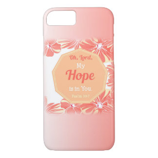 Psalm 39:7 My Hope is in You iPhone 7 Case