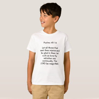 Psalm 40:16 for kids T-Shirt