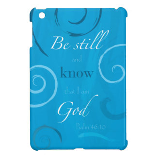 Psalm 46:10 - Be still and know that I am God Cover For The iPad Mini