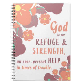 Psalm 46:1 God is our refuge & strength . . . Notebooks