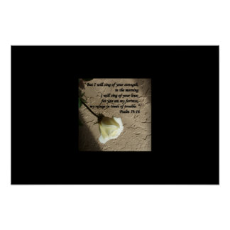 Psalm 59:16 White Rose Posters