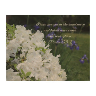 Psalm 63:2 White Azalea Wood Wall Art