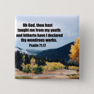 Psalm 71:17 15 cm square badge