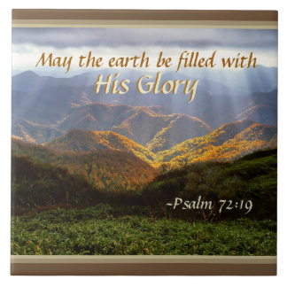 Psalm 72:19 May the Earth be Filled with His Glory Ceramic Tile