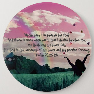 Psalm 73:25-26 6 cm round badge