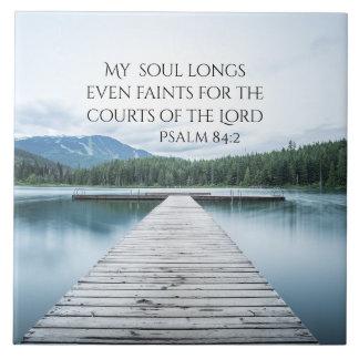 Psalm 84:2 Scripture, Pier on Lake Large Square Tile