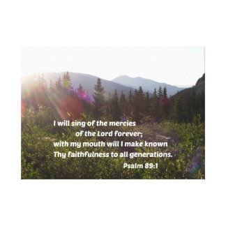 Psalm 89:1 I will sing of the mercies of the Lord Canvas Print