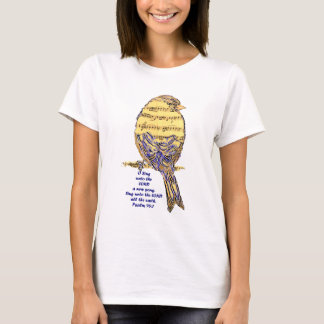 Psalm 96:1 Sing unto the Lord Psalm Song Bird T-Shirt