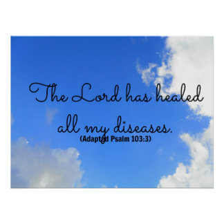Psalm Christian healing affirmation The Lord has Poster