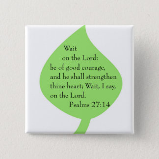 Psalms 27-14 strengthen button