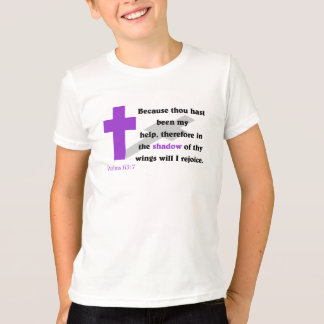 Psalms 63:7 Kids Apparel T-Shirt