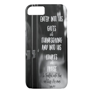 Psalms Enter His gates with Thanksgiving Verse iPhone 8/7 Case