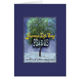 PSALMS... Journeys Life Song, Card