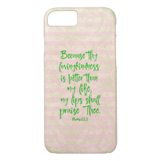 Psalms: Lovingkindness Greater than my Life Verse iPhone 8/7 Case