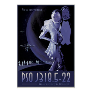 PSO J318.5-22 - Where the Nightlife Never Ends Poster