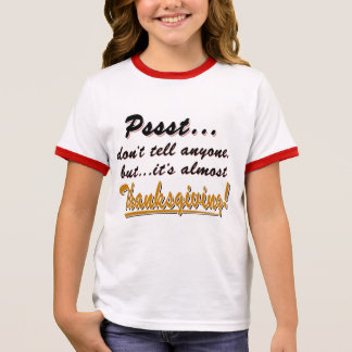 Pssst...almost THANKSGIVING (blk) Ringer T-Shirt