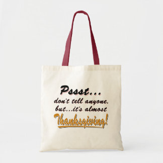 Pssst...almost THANKSGIVING (blk) Tote Bag