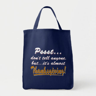 Pssst...almost THANKSGIVING (wht) Tote Bag
