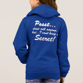 Pssst...I can't keep a SECRET (wht) Hoodie