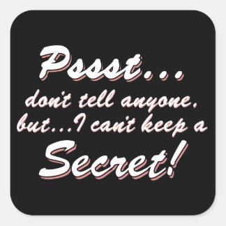 Pssst...I can't keep a SECRET (wht) Square Sticker