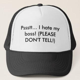 Pssstt... I hate my boss! (PLEASE DON'T TELL!) Trucker Hat