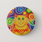 Psy-cat-delic 'Groovy!' button badge