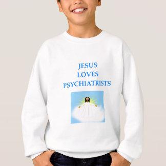 PSYCHIATIRSTS SWEATSHIRT