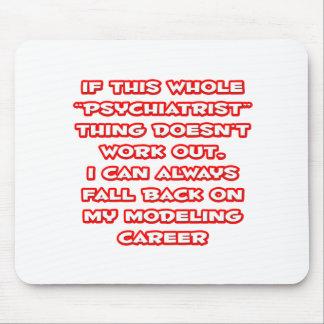 Psychiatrist Humor ... Modeling Career Mouse Pad