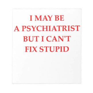 PSYCHIATRIST NOTEPAD