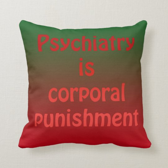 Psychiatry is corporal punishment throw pillow