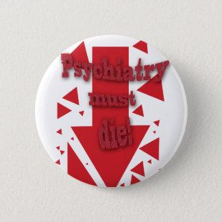 Psychiatry must die II 6 Cm Round Badge