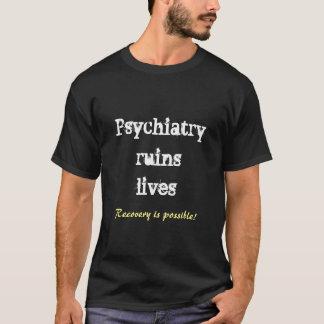 Psychiatry ruins lives - recovery tshirt