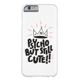 Psycho but still cute barely there iPhone 6 case