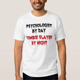 Psychologist by Day Zombie Slayer by Night T-Shirt