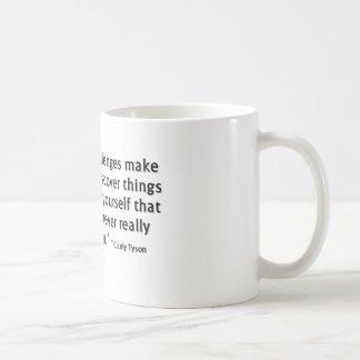 Psychology quote:  Challenges make you Coffee Mug
