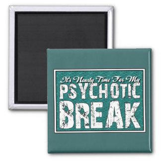 Psychotic and Mental Health Humor Magnet