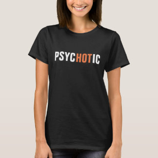 psycHOTic! T-Shirt