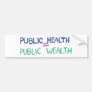 Public Health = Public Wealth Bumper Sticker