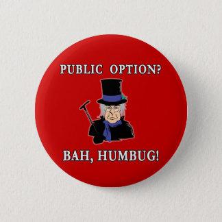 Public Option? Bah, Humbug!  Scrooge T shirt 6 Cm Round Badge
