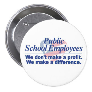 Public School Employees Make a Difference Button